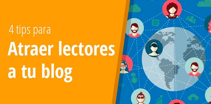 4 Tips para atraer más lectores a tu blog