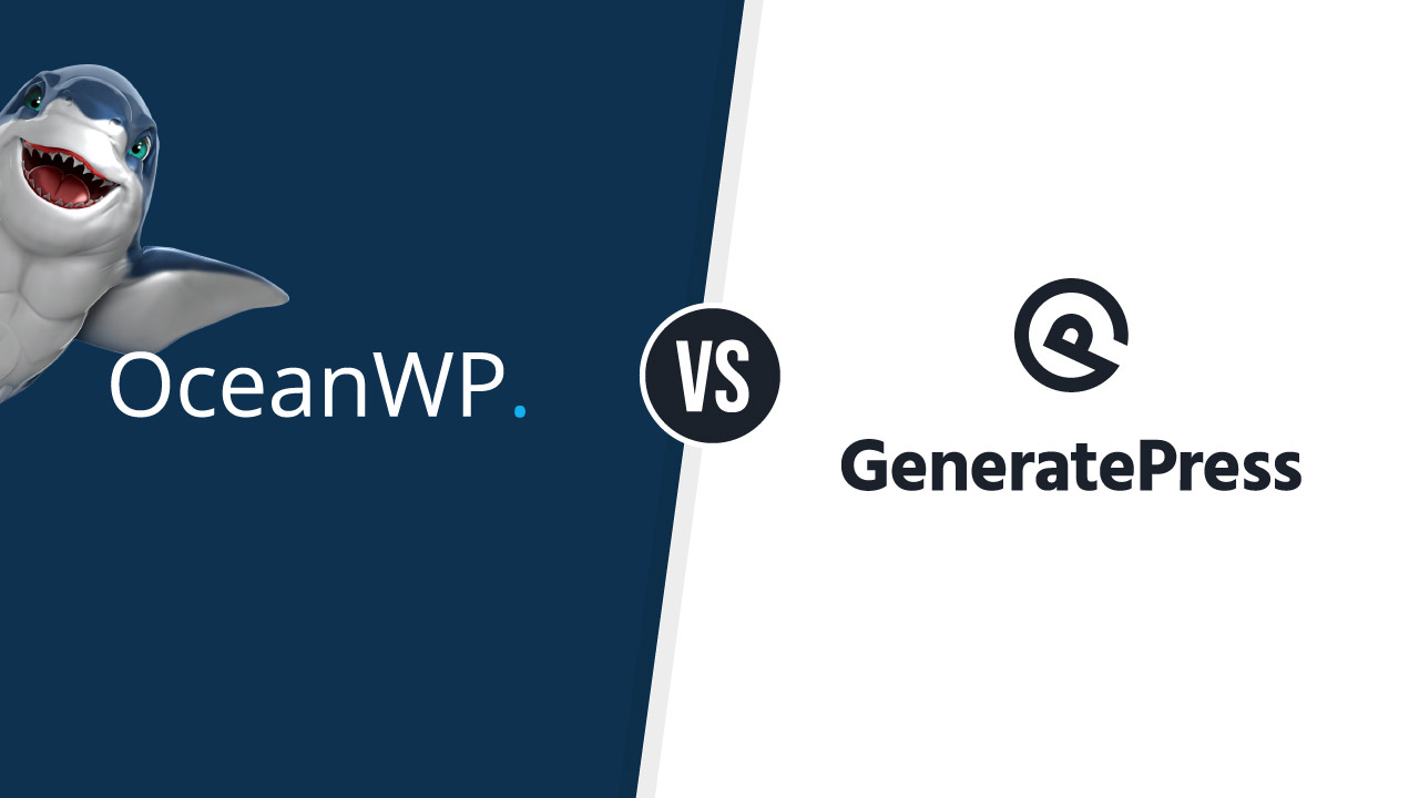 GeneratePress vs OceanWP