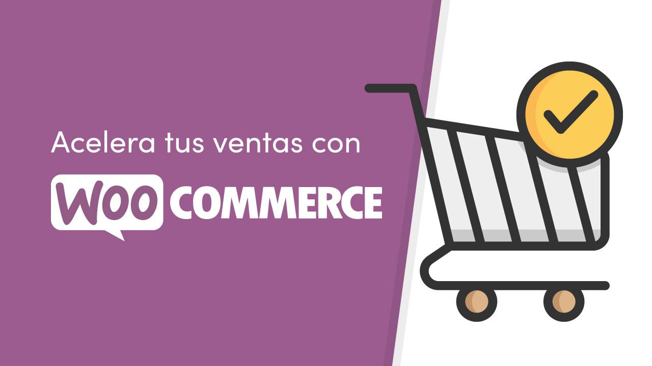Acelera tus ventas con WooCommerce
